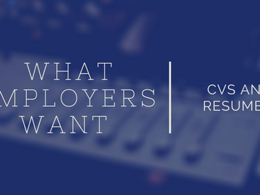What Employers Want: CVs/Resumes