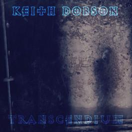 """Keith Dobson """"Transcendium"""""""