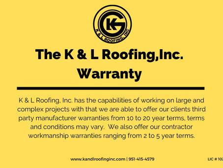 The K & L Roofing,Inc. Warranties