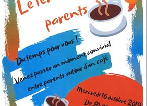 CAFÉ DES PARENTS 16.10.2019 8h00-10h00