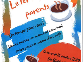 CAFÉ DES PARENTS 16.10.2019 8h00-10h00
