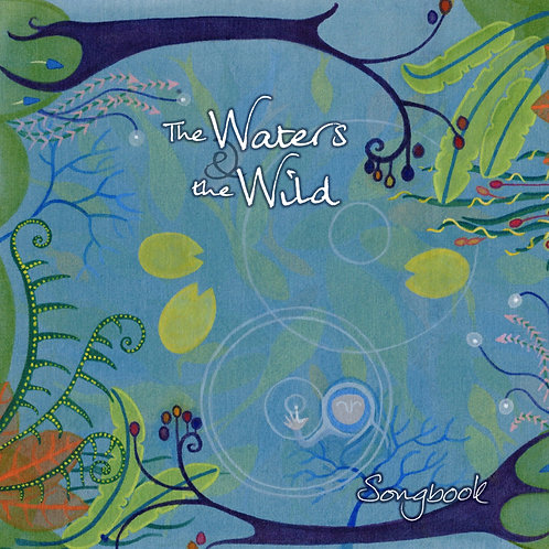 The Waters and the Wild Songbook (2018)