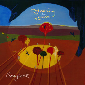 'Releasing the Leaves' Songbook (2016)