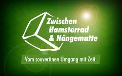 Zwischen Hamsterrad & Hängematte