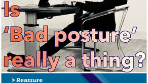 There's no such thing as a BAD posture!