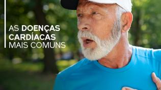 Doenças cardiovasculares: veja quais são as mais comuns e como se prevenir