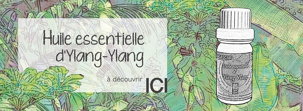 Huile essentielle d'Ylang Ylang / Filière équitable Coeur de Forêt