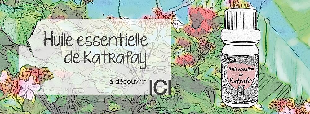 Huile essentielle de Katrafay / Filière équitable Coeur de Forêt