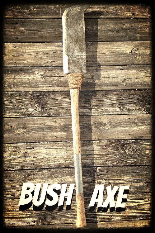 BUSH AXE