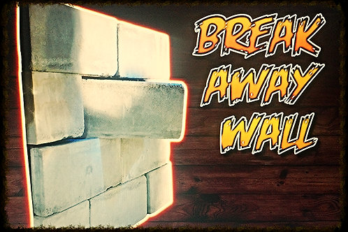 BREAK AWAY WALL
