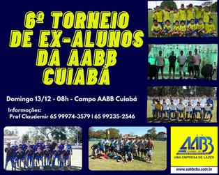 6° TORNEIO DE EX-ALUNOS DA AABB CUIABÁ
