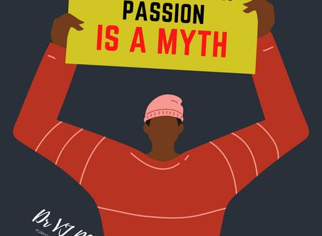 Follow your Passion is a BIG MYTH - Dr VJ RAJ