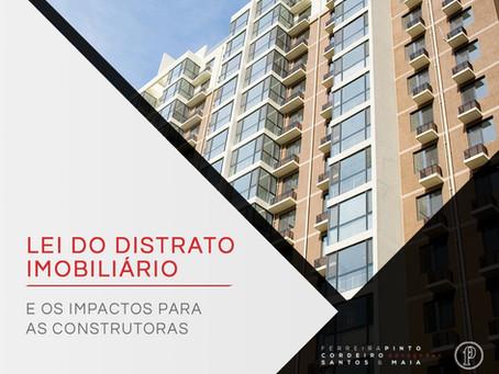 Lei do distrato imobiliário e os impactos para as construtoras