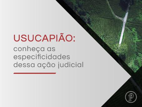 Usucapião: conheça as especificidades dessa ação judicial