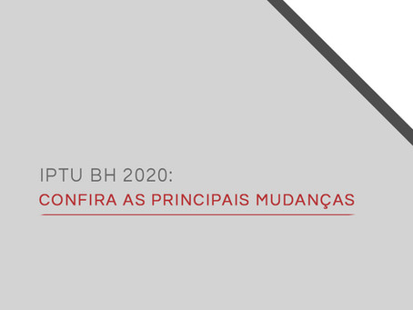 IPTU BH 2020: confira as principais mudanças