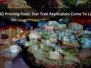 3D Printing Food: Star Trek Replicators Come To Life