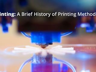 3D Printing: A Brief History of Printing Methodology