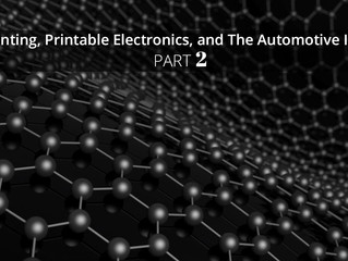 3D Printing, Printable Electronics, and The Automotive Industry Part 2