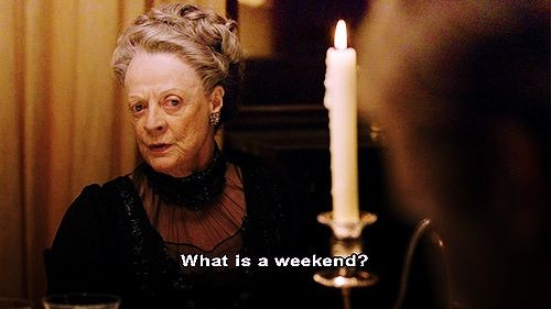 Thoughts: What's A Weekend?