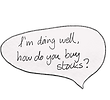 "Speech Bubble asking ""I'm doing well, how do you buy stocks"""