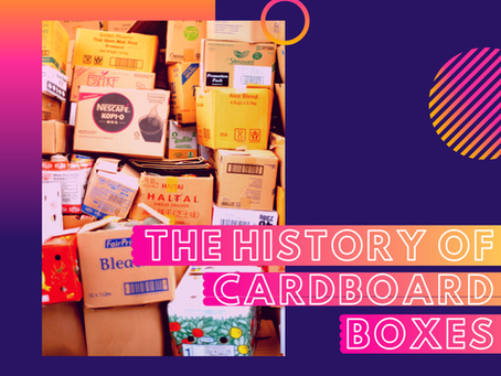 The Ultimate Guide to Cardboard Boxes - Part One: Their Fascinating Biography