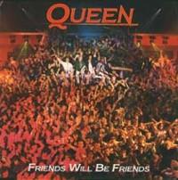 Queen SIngle - Friends Will Be Friends
