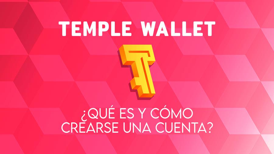 Temple Wallet: ¿Qué es y cómo crearse una cuenta?