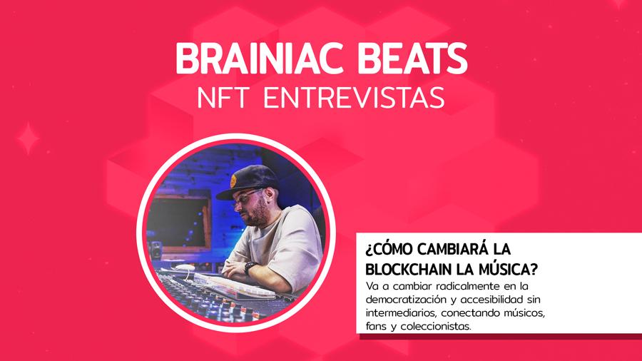 Entrevista NFT: Brainiac Beats