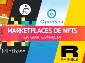 Marketplaces de NFTs: la guía completa