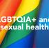 LGBTQIA+ and sexual health