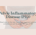 All you need to know about Pelvic Inflammatory Disease (PID)