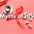 Myths of HIV