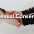 What you need to know about sexual consent