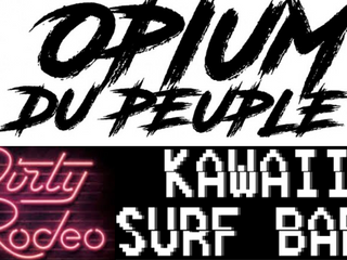 Opium du Peuple // Dirty Rodeo //  Kawaii Surf Baby en concert - 28/02/20