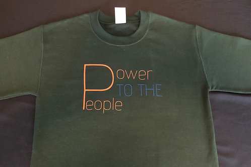 Sweatshirt: Power To The People