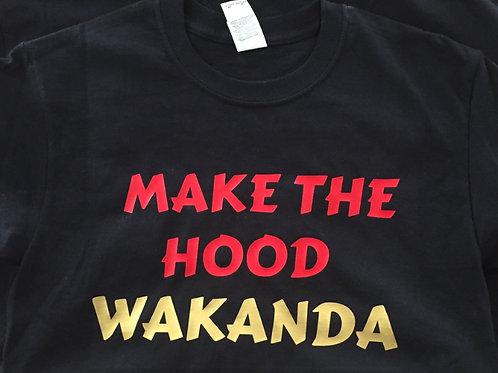 Tee: Make The Hood Wakanda