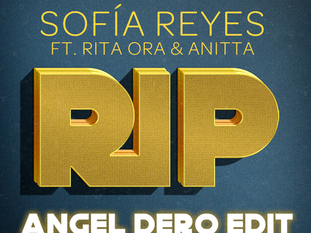 Sofía Reyes ft. Rita Ora & Anitta - RIP (Ángel Dero Edit)