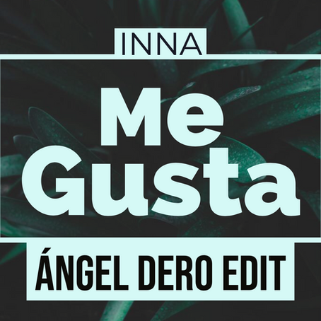 Inna - Me Gusta (Angel Dero Edit)