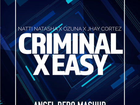 Natti Natasha X Ozuna X Jhay Cortez - Criminal X Easy (Angel Dero Mashup)