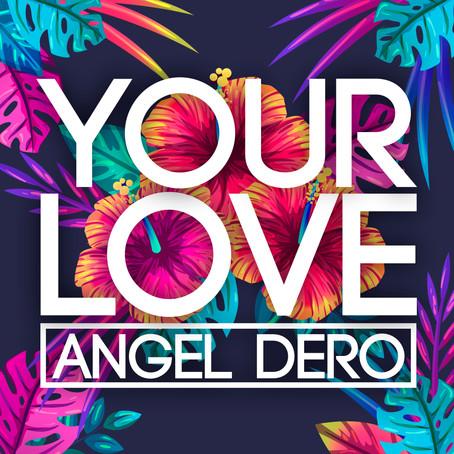 Angel Dero - Your Love