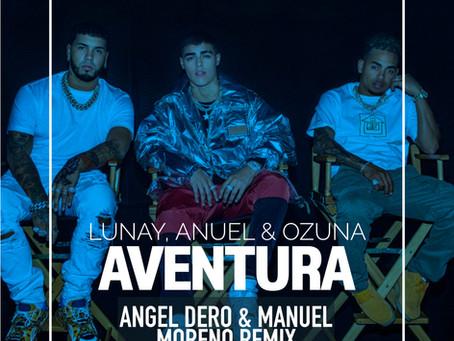 Lunay, Anuel AA & Ozuna - Aventura (Angel Dero & Manuel Moreno Remix)