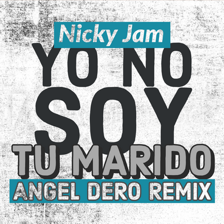 Nicky Jam - Yo No Soy Tu Marido (Angel Dero Remix)