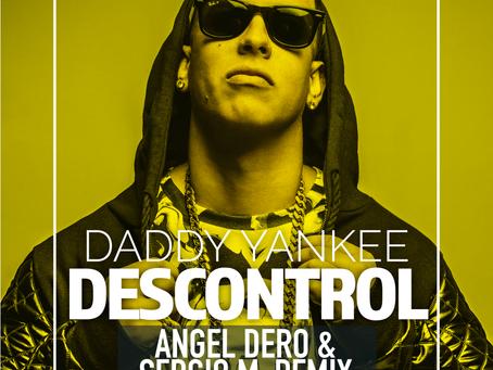 Daddy Yankee - Descontrol (Angel Dero & Sergio M Remix)