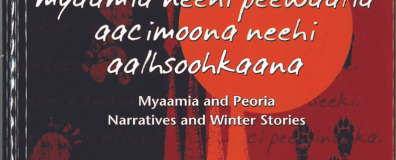 Myaamia and Peoria Narratives and Winter Stories