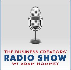 The Business Creator Radio Show - Adam H