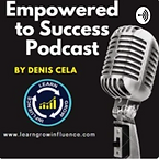 Empowered To Success Podcast - Denis Cel