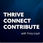 Thrive Connect Contribute - Tony Lloyd.p