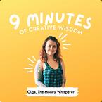 9 Minutes of Creative Wisdom - Olga The