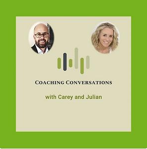 Coaching Conversations - Carey and Julia