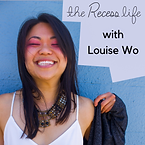 Recess Life Podcast - Louise Wo.png